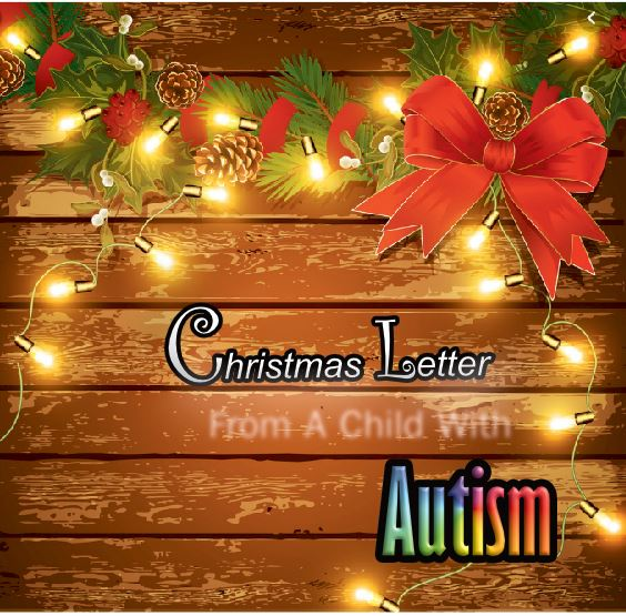 A Christmas Letter From A Child With Autism.